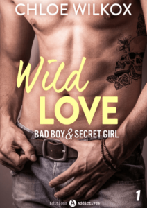 couverture tome 1 wild love de Chloe Wilkox avec l'autorisation des Editions Addictives